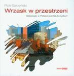 Wrzask w przestrzeni Dlaczego w Polsce jest tak brzydko? w sklepie internetowym Booknet.net.pl