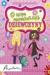 O czym rozmawiają dziewczyny. Przetrwać dorastanie. Najlepszy przewodnik w sklepie internetowym Booknet.net.pl