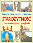 Akademia przedszkolaka. Starożytność. Zabawy, ćwiczenia, łamigłówki w sklepie internetowym Booknet.net.pl