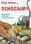 Czy wiesz.... Dinozaury. Jakie dinozaury opiekowały się swoimi młodymi? w sklepie internetowym Booknet.net.pl