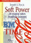 Soft Power Jak osiągnąć sukces w polityce światowej w sklepie internetowym Booknet.net.pl