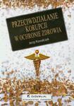 Przeciwdziałanie korupcji w ochronie zdrowia w sklepie internetowym Booknet.net.pl
