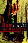 Dom na Rozdrożu w sklepie internetowym Booknet.net.pl