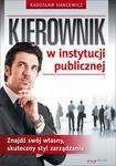 Kierownik w instytucji publicznej. Znajdź swój własny, skuteczny styl zarządzania w sklepie internetowym Booknet.net.pl