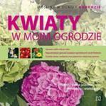 Kwiaty w moim ogrodzie w sklepie internetowym Booknet.net.pl