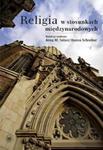 Religia w stosunkach międzynarodowych w sklepie internetowym Booknet.net.pl