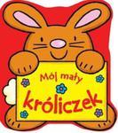Mój mały króliczek w sklepie internetowym Booknet.net.pl