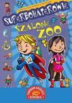 Superbohaterowie Szalone zoo w sklepie internetowym Booknet.net.pl