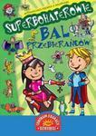 Superbohaterowie Bal przebierańców w sklepie internetowym Booknet.net.pl