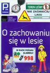 O zachowaniu się w lesie w sklepie internetowym Booknet.net.pl