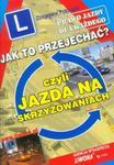 Jak to przejechać czyli Jazda na skrzyżowaniach w sklepie internetowym Booknet.net.pl