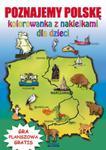 Poznajemy Polskę. Kolorowanka z naklejkami dla dzieci w sklepie internetowym Booknet.net.pl