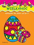 Wielkanoc. Malowanki dla dzieci od lat 2 w sklepie internetowym Booknet.net.pl