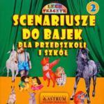 Scenariusze do bajek dla przedszkoli i szkół 2 w sklepie internetowym Booknet.net.pl
