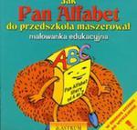 Jak Pan Alfabet do przedszkola maszerował w sklepie internetowym Booknet.net.pl