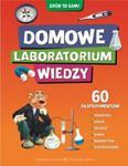 Domowe laboratorium wiedzy. Zrób to sam! w sklepie internetowym Booknet.net.pl