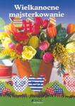 Wielkanocne majsterkowanie w sklepie internetowym Booknet.net.pl