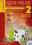 Język polski 2 Podręcznik Kształcenie kulturowo - literackie w sklepie internetowym Booknet.net.pl