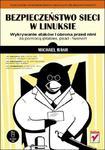 Bezpieczeństwo sieci w Linuksie. Wykrywanie ataków i obrona przed nimi za pomocą iptables, psad i fwsnort w sklepie internetowym Booknet.net.pl