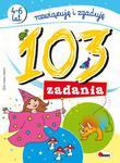 103 zadania. Rozwiązuję i zgaduję (4-6 lat) w sklepie internetowym Booknet.net.pl