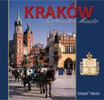 Kraków. Królewskie miasto w sklepie internetowym Booknet.net.pl