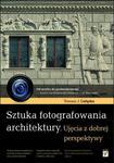Sztuka fotografowania architektury. Ujęcia z dobrej perspektywy w sklepie internetowym Booknet.net.pl