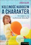 Kolejność narodzin a charakter. Co kształtuje osobowość dziecka? w sklepie internetowym Booknet.net.pl
