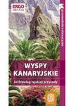 Wyspy Kanaryjskie. Archipelag rajskiej przyrody - przewodnik w sklepie internetowym Booknet.net.pl