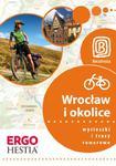 Wrocław i okolice. Wycieczki i trasy rowerowe. Wydanie 1 w sklepie internetowym Booknet.net.pl