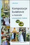 Kompozycje kwiatowe w kościele. Uroczystości ślubne w sklepie internetowym Booknet.net.pl