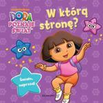 Dora. W którą stronę? w sklepie internetowym Booknet.net.pl