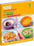 100 najlepszych przepisów na dania dla niemowląt w sklepie internetowym Booknet.net.pl