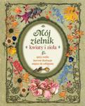 Mój zielnik. Kwiaty i zioła w sklepie internetowym Booknet.net.pl