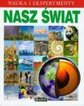Nasz świat. Nauka i eksperymenty w sklepie internetowym Booknet.net.pl