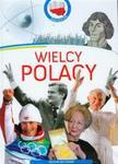 Wielcy Polacy Moja Ojczyzna w sklepie internetowym Booknet.net.pl