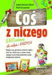 Coś z niczego EKOzabawy dla małych i dużych w sklepie internetowym Booknet.net.pl