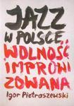 Jazz w Polsce Wolność improwizowana w sklepie internetowym Booknet.net.pl
