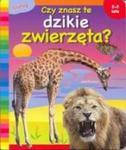Czy znasz te dziekie zwierzęta ? w sklepie internetowym Booknet.net.pl