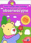 Pierwsze zabawy obserwacyjne. Nauka z misiem Puchatym to wielka frajda w sklepie internetowym Booknet.net.pl