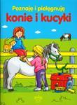 Poznaję i pielęgnuję - konie i kucyki w sklepie internetowym Booknet.net.pl