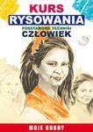 Kurs rysowania Podstawowe techniki Człowiek w sklepie internetowym Booknet.net.pl