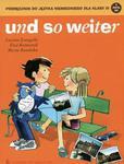 Und so weiter. Klasa 4, szkoła podstawowa. Język niemiecki. Podręcznik (+2CD) w sklepie internetowym Booknet.net.pl