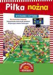 Wycinanki i czytanki Piłka nożna w sklepie internetowym Booknet.net.pl