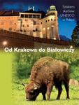Od Krakowa do Białowieży. Szlakiem skarbów UNESCO w Polsce w sklepie internetowym Booknet.net.pl