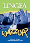 Wazzup słownik slangu i potocznej angielszczyzny w sklepie internetowym Booknet.net.pl
