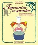 Tajemnica w garnku, czyli książka kucharska dla dziewczynek i chłopców w sklepie internetowym Booknet.net.pl
