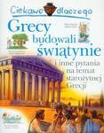 Ciekawe dlaczego grecy budowali świątynie i inne pytania na temat starożytnej Grecji w sklepie internetowym Booknet.net.pl