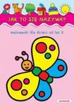Jak to się nazywa? Malowanki dla dzieci od lat 2 w sklepie internetowym Booknet.net.pl