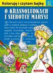 Koloruję i czytam bajkę. O krasnoludkach i sierotce Marysi (4-7 lat) w sklepie internetowym Booknet.net.pl