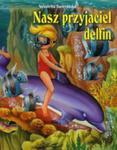 Opowieści o zwierzętach. Nasz przyjaciel delfin w sklepie internetowym Booknet.net.pl